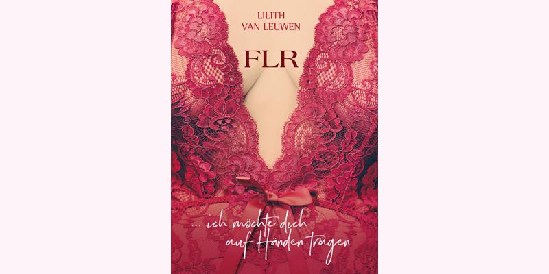 FLR …ich möchte dich auf Händen tragen